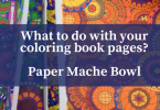 What to do with your coloring book pages 1 145x100 - What to do with your coloring pages? Quick paper mache bowl