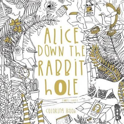 Alice Down The Rabbit Hole: Coloring Book