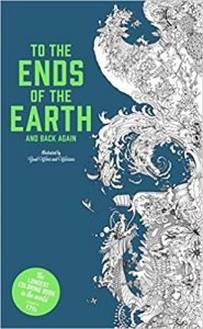 To The Ends of the Earth And Back Again Coloring Book Review