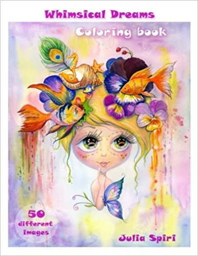 Adult Coloring Book - Whimsical Dreams: Color up a Fantasy, Magic Characters. All ages. 50 Different Images printed on single-sided pages