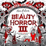 Beauty of Horror III Coloring Book - Haunted Playgrounds by Alan Robert cover photo
