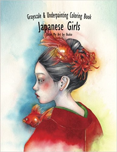 Color My Art: Japanese Girl: Grayscale & Underpainting Coloring Book