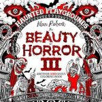 Beauty of Horror III – Haunted Playgrounds Coloring Book Review