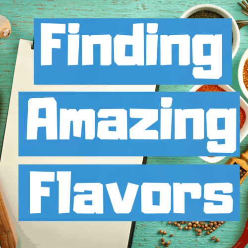 Finding amazing flavors square