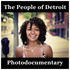 The People of Detroit Photodocumentary