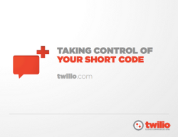 Taking Control of Your Short Code