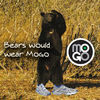 If Bears jogged- they&#x27;d wear Mogos.
