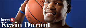 know it: Kevin Durant