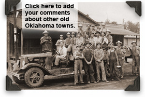 add your comments about other Oklahoma old towns