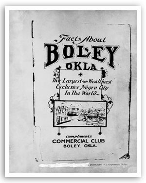 An old informational booklet, 'Facts About Boley ... The Largest and Wealthiest Exclusive Negro City in the World.' Date unknown.