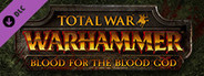 Total War: WARHAMMER - Blood for the Blood God System Requirements