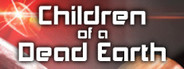 Children of a Dead Earth System Requirements