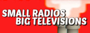 Small Radios Big Televisions System Requirements