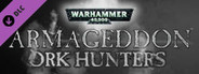 Warhammer 40,000: Armageddon - Ork Hunters System Requirements