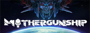 Mothergunship System Requirements