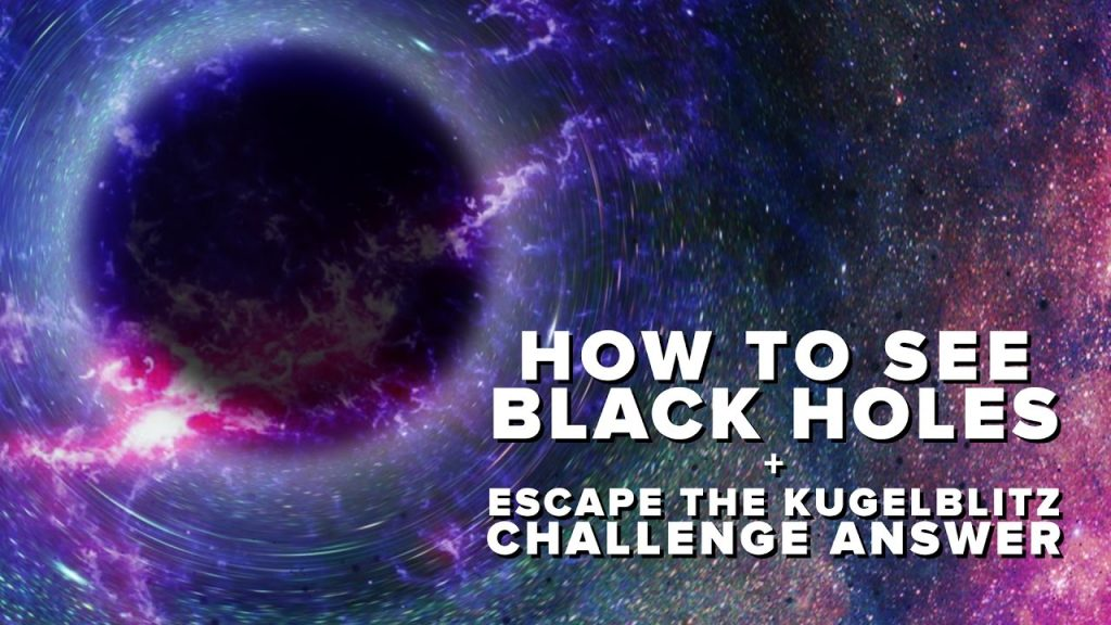 How to See Black Holes + Kugelblitz Challenge Answer | Space Time | PBS Digital Studios