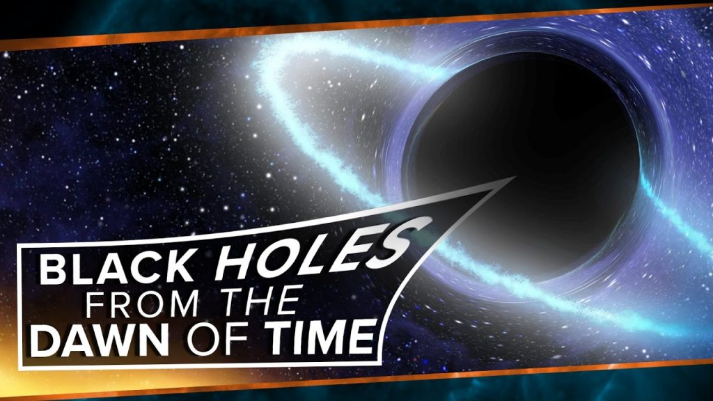 Black Holes from the Dawn of Time   Space Time   PBS Digital Studios