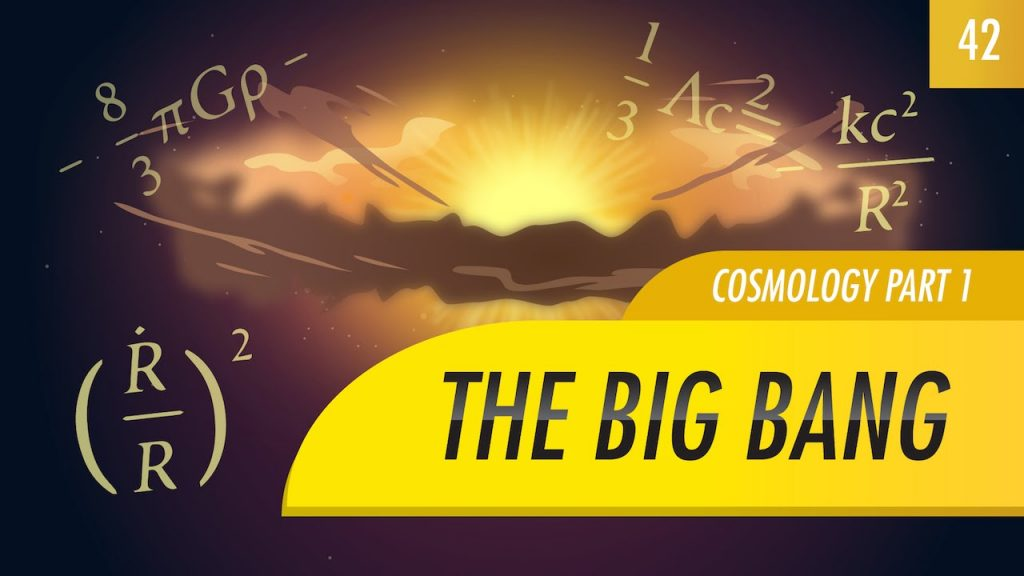 The Big Bang, Cosmology part 1: Crash Course Astronomy #42