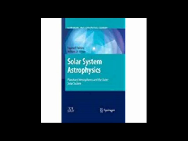 Download Solar System Astrophysics Planetary Atmospheres and the Outer Solar System Astronomy and As