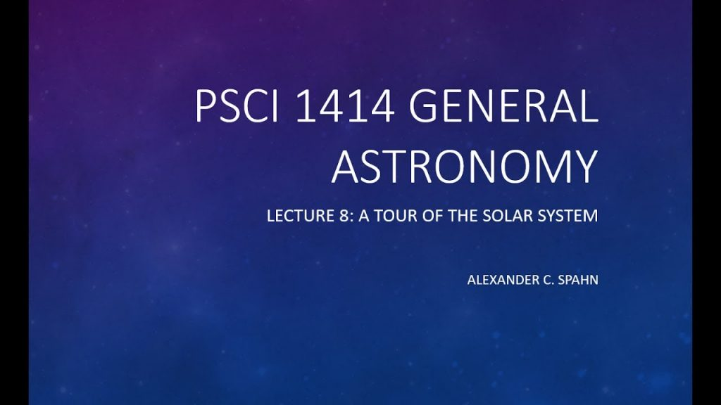 General Astronomy: Lecture 8 – A Tour of the Solar System