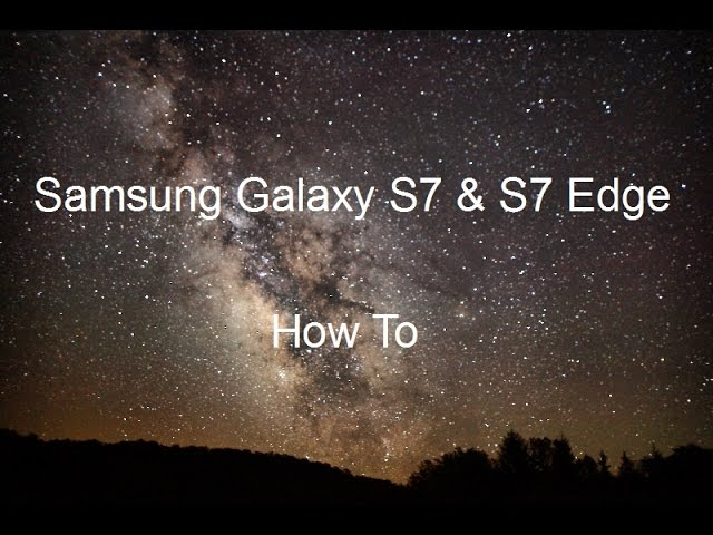 How To | Take Photos Of Stars | Samsung Galaxy S7 & S7 Edge