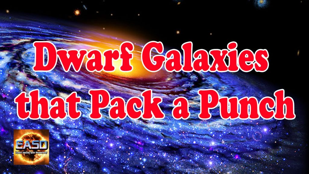 Dwarf Galaxies that Pack a Punch | NASA, ESA space and star video | Galaxy Videos Documentary  [HD]