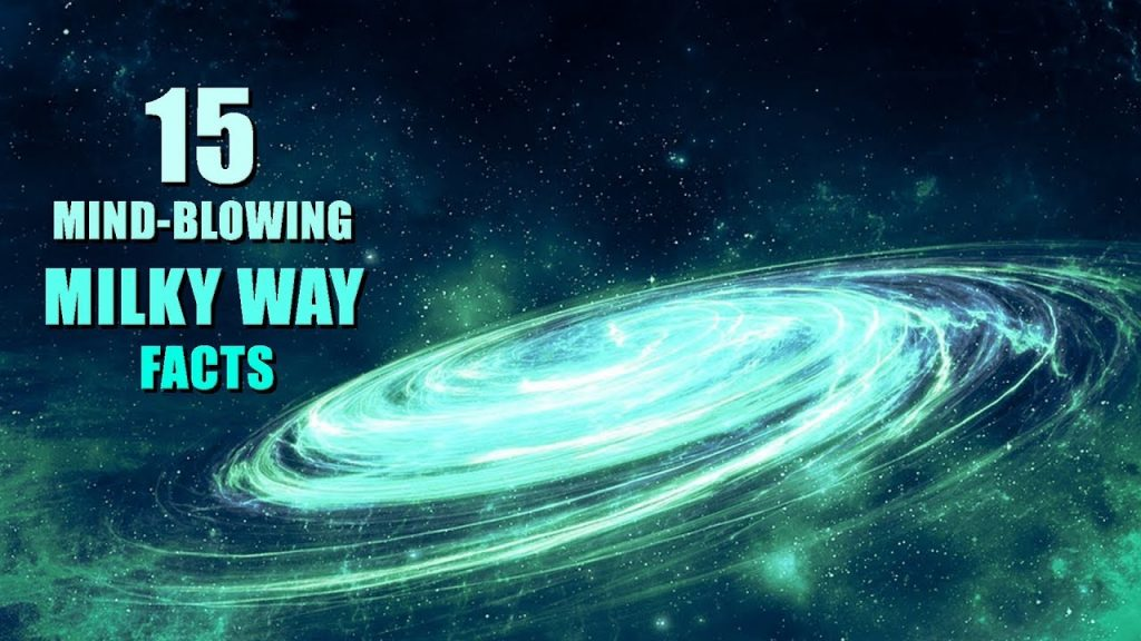 15 Mind-Blowing Facts About Our Galaxy – Milky Way