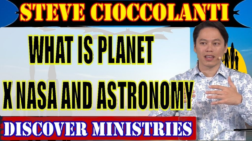 Steve Cioccolanti – What is Planet X NASA And Astronomy (NEW 2017)