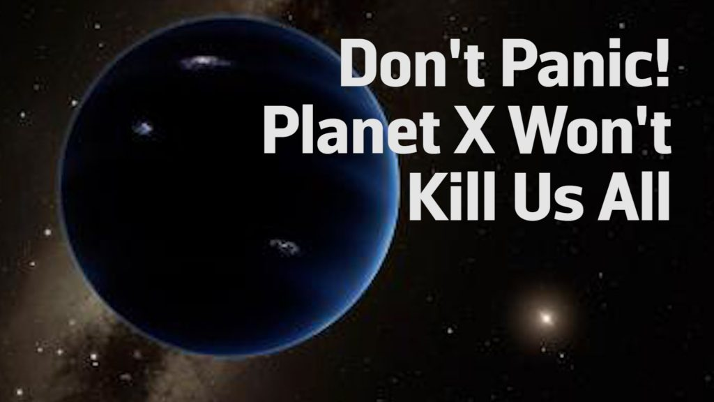 Don't Worry, Planet X Won't Kill Us All