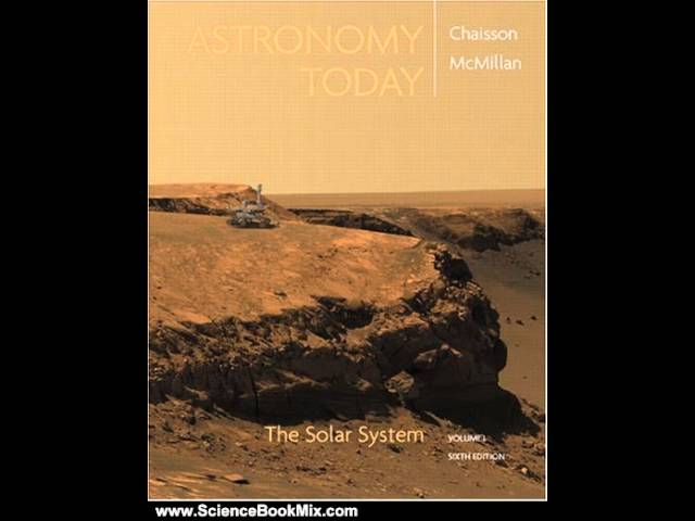 Science Book Review: Astronomy Today Vol 1: The Solar System (6th Edition) by Eric Chaisson, Stev…