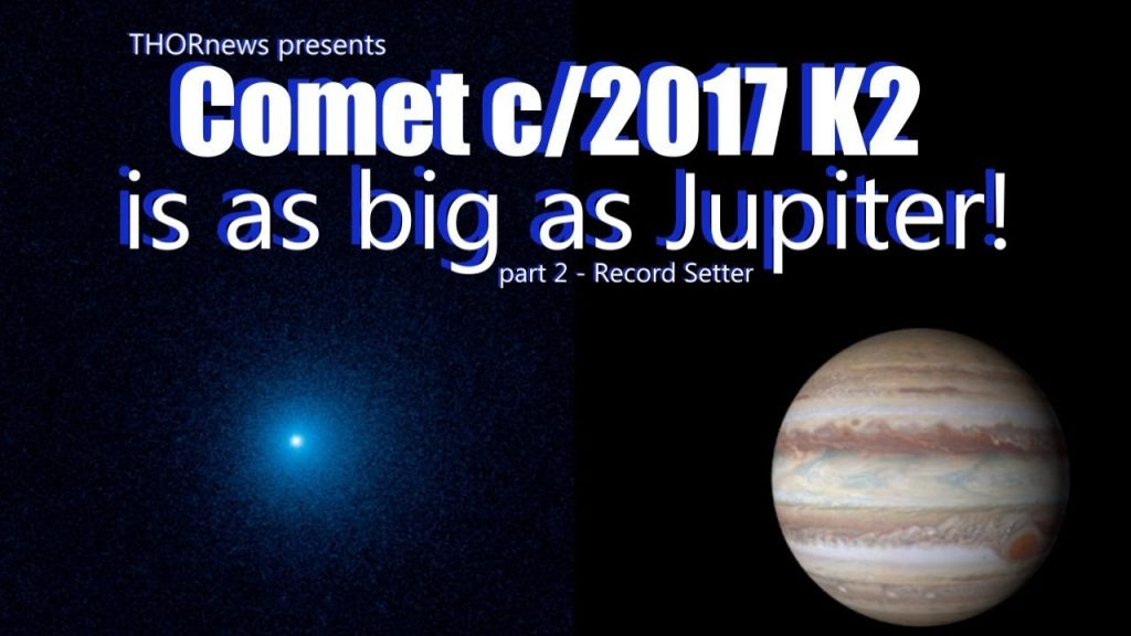 Jupiter sized Comet inbound to our inner Solar System! c/2017 K2 is a record breaker!
