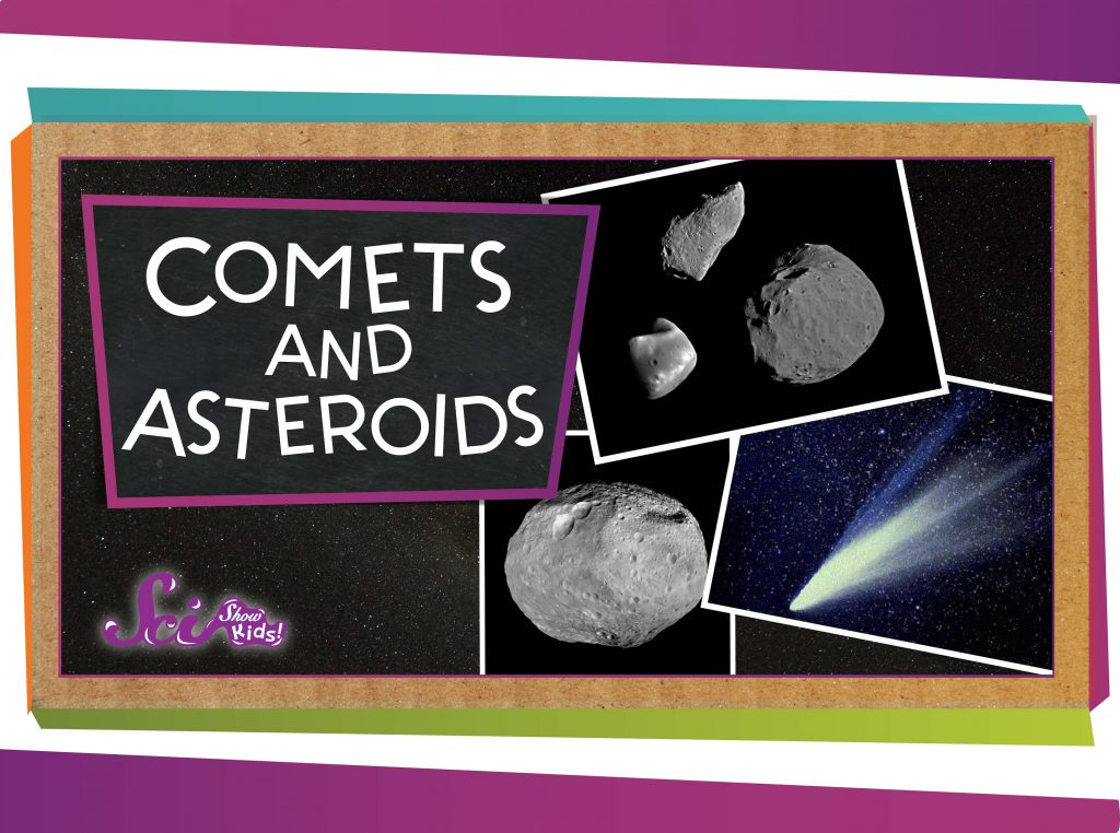 Comets and Asteroids!
