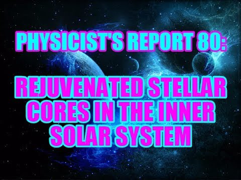 PHYSICIST'S REPORT 80: REJUVENATED STELLAR CORES IN THE INNER SOLAR SYSTEM