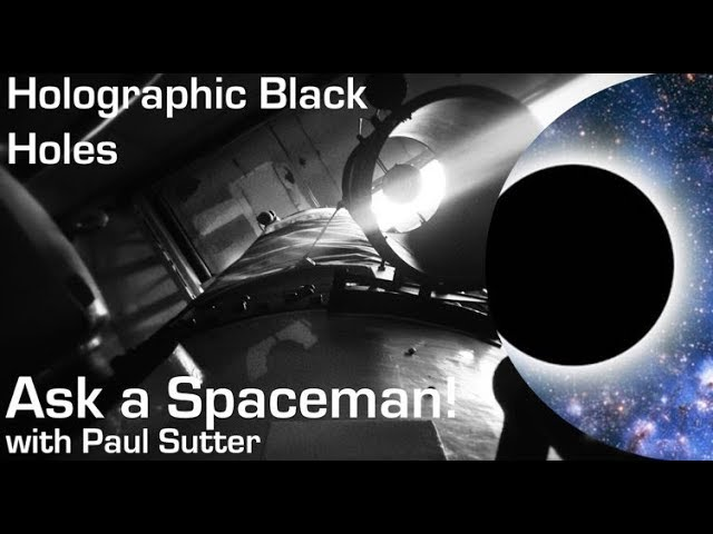 Holographic Black Holes – Ask a Spaceman!