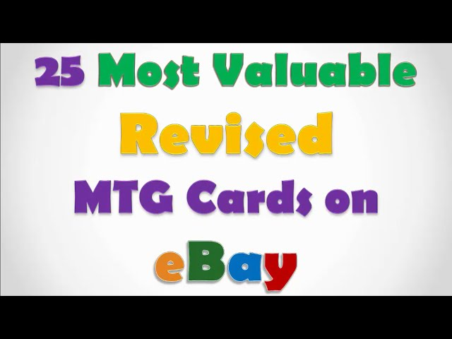 25 Most Valuable REVISED Magic Cards on eBay – Selling RARE MTG Magic: the Gathering 2015