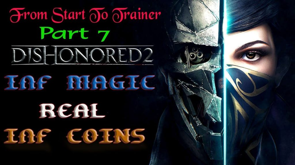 Dishonored 2: Inf MAGIC & Real Inf MONEY Tracing | Part 7 From Start To Trainer