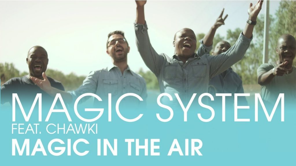 MAGIC SYSTEM – Magic In The Air Feat. Chawki [Clip Officiel]