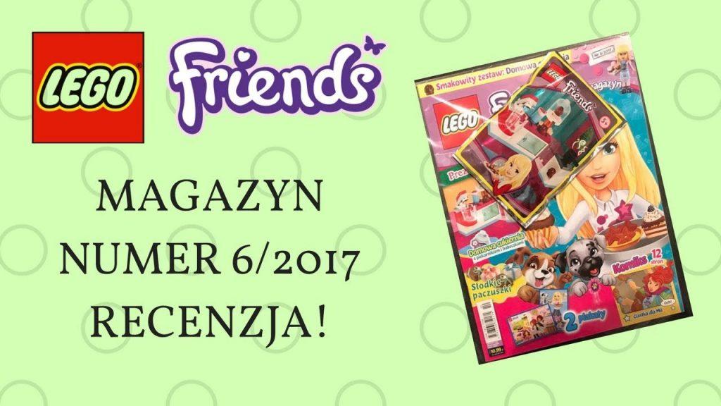 MAGAZYN LEGO FRIENDS 6/2017 – RECENZJA!