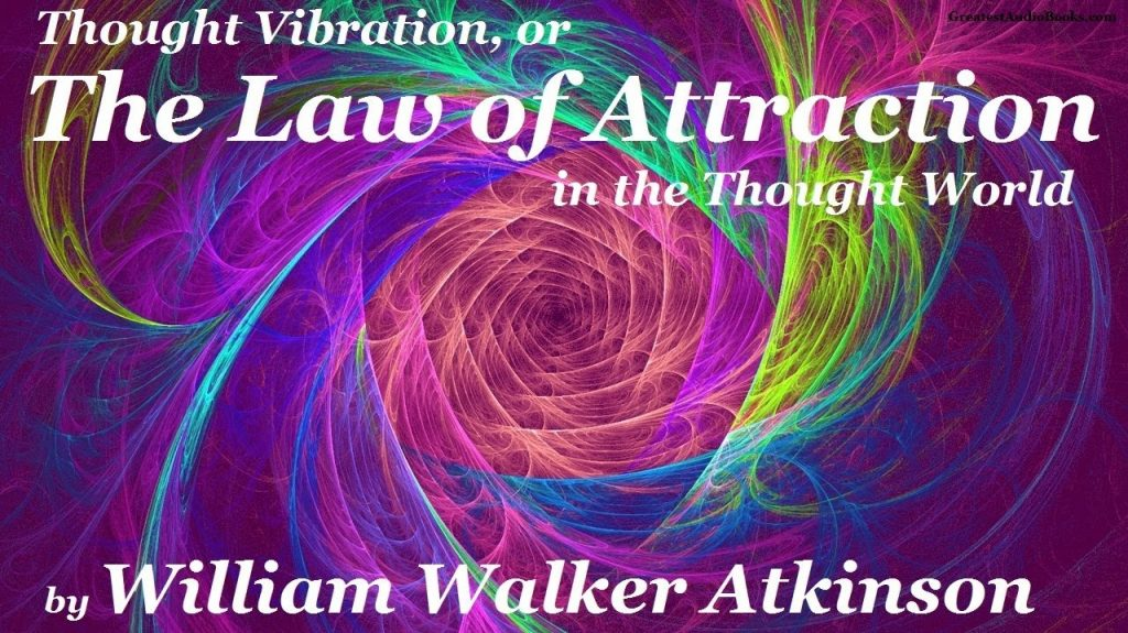 THOUGHT VIBRATION or THE LAW OF ATTRACTION – FULL AudioBook | Greatest Audio Books | Secret