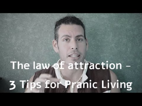 The Law of Attraction – 3 Secrets for Pranic Living