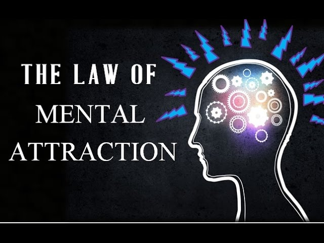 Establishing the Creative Consciousness – The Great Law of Mental Attraction