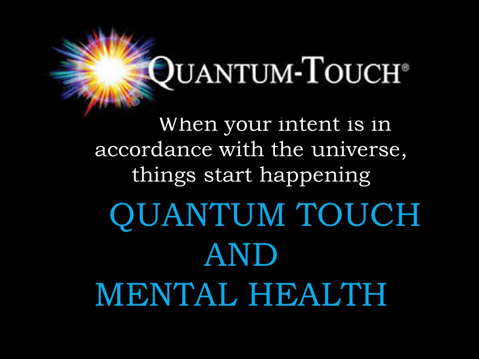 Quantum Touch – Energy Healing for Mental Health Problems