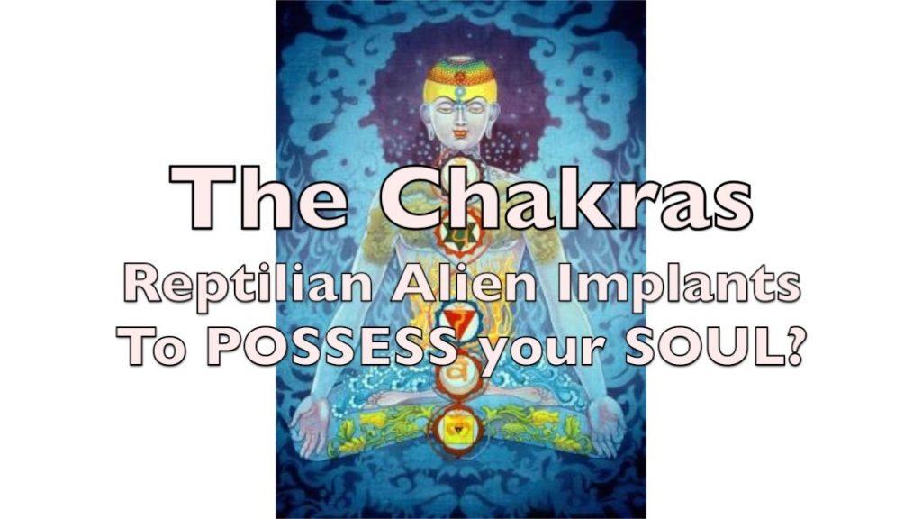 The Chakras Are ALIEN IMPLANTS – REPTILIAN Demon POSSESSION