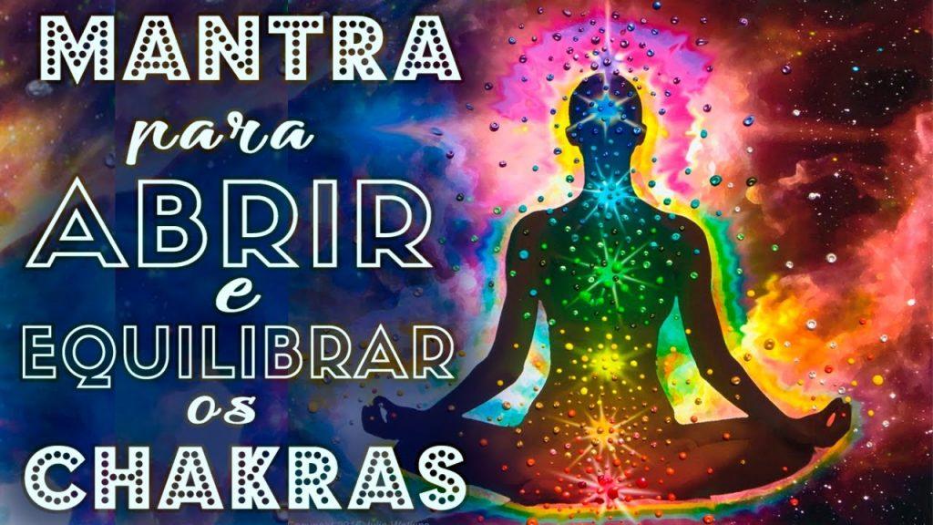 MANTRA PARA ABRIR E EQUILIBRAR OS 7 CHAKRAS