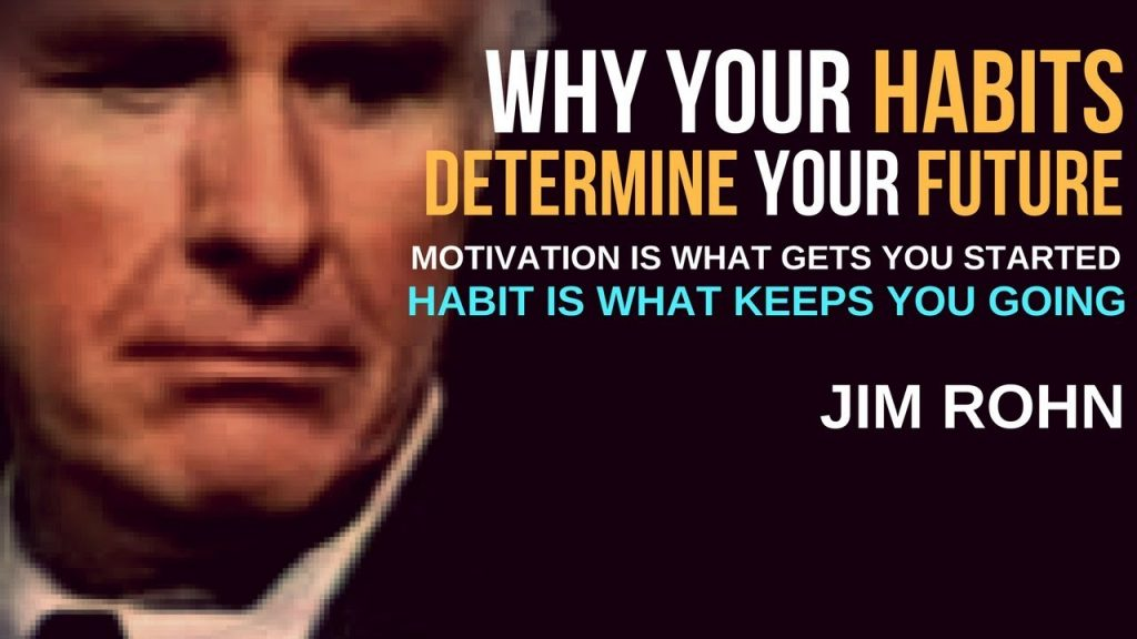 Jim Rohn: Your Habits Determine Your Future (Law of Attraction)