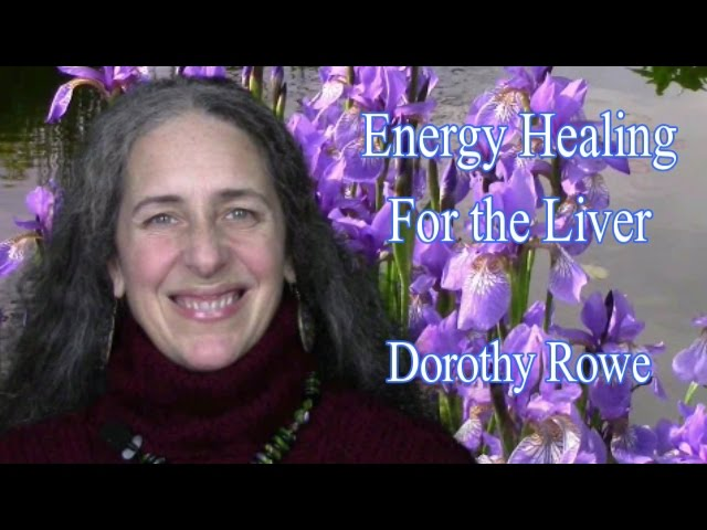 Free Energy Healing for the Liver by Dorothy Rowe