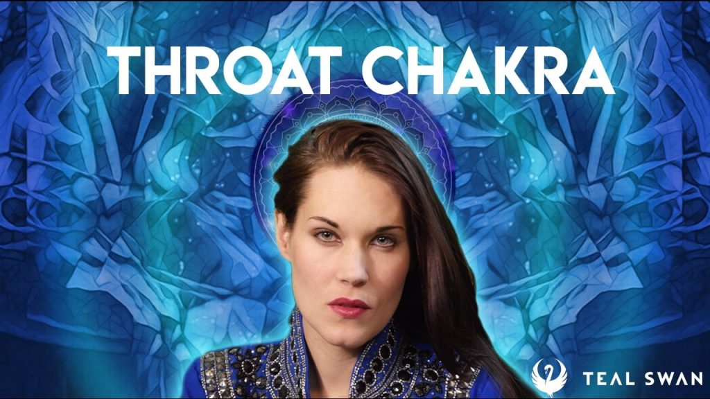 How To Open Your Throat Chakra – Teal Swan –