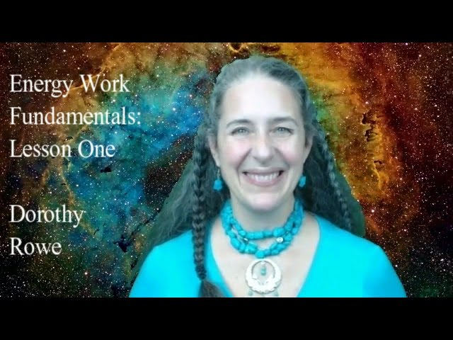 Fundamentals of Energy Healing – Lesson One – What is Energy Healing?