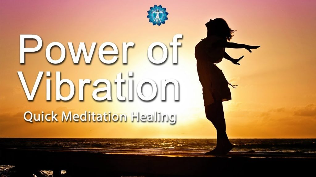 "10 Minutes Quick Booster: ""Power of Vibration"" – Meditation Healing, Energy Vibration, Balancing"