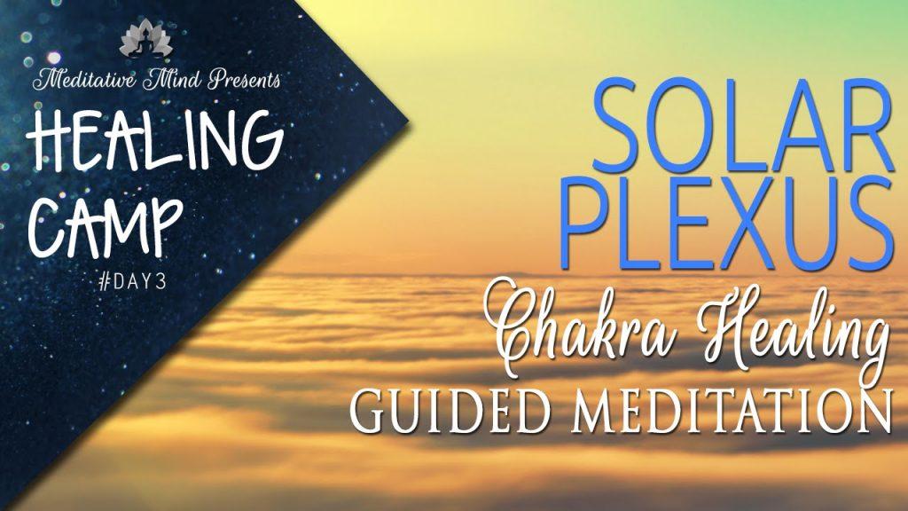 Solar Plexus Chakra Healing Guided Meditation   Healing Camp #3